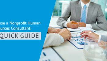 Learn the ins and outs of how to hire the best HR consultant for your nonprofit through this complete guide.