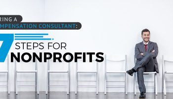 Hiring a compensation consultant is a smart move for growing nonprofits.