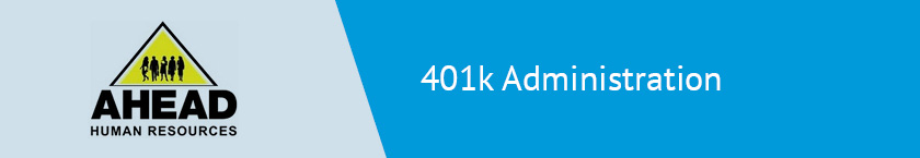 Better plan 401k administration with the help of HR consulting firm Ahead HR.