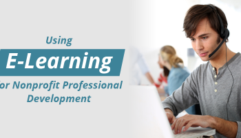 Using E-Learning for Nonprofit Professional Development