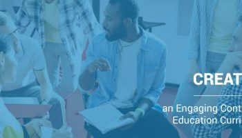 Creating an Engaging Continuing Education Curriculum