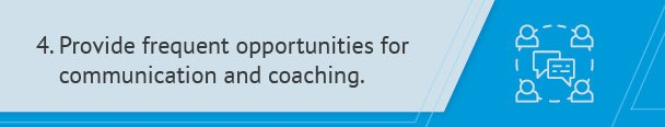 Step four of creating an effective performance management process is providing opportunities for communication and coaching.