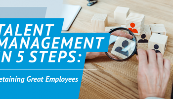 Having a solid talent management strategy can help you retain great employees.
